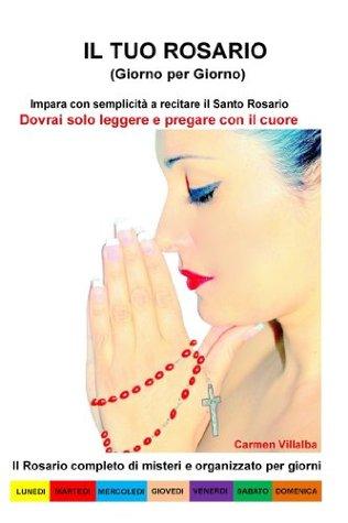 Il Tuo Rosario (Giorno per Giorno)  by  Carmela Villalba