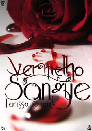Verrnelho Sangue  by  Larissa Siriani