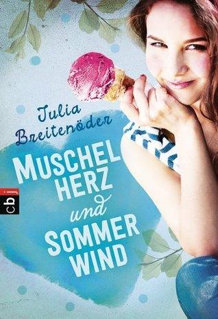 Muschelherz und Sommerwind  by  Julia Breitenöder
