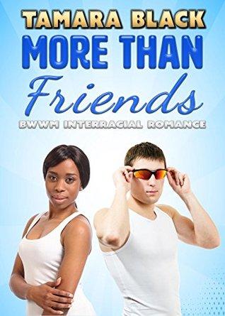 More Than Friends: BWWM Interracial Romance  by  Tamara Black