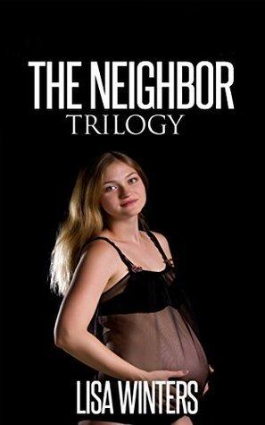 The Neighbor Trilogy Lisa Winters