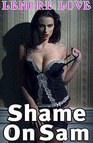 Shame On Sam Lenore Love