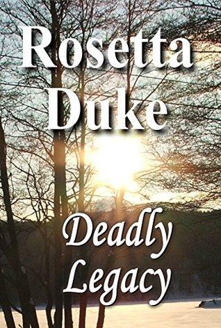 Deadly Legacy  by  Rosetta Duke