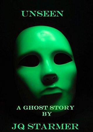 UNSEEN: A Ghost Story JQ Starmer