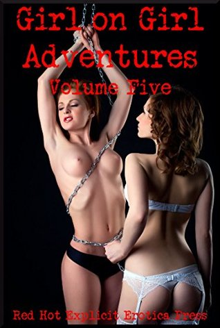 Girl on Girl Adventures Volume Five: Five First Lesbian Sex Erotica Stories  by  Alice Drake