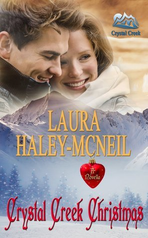 Crystal Creek Christmas (Crystal Creek Series Book 2)  by  Laura Haley-McNeil