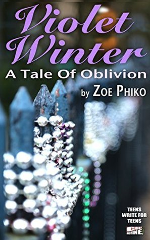 Violet Winter: A Tale Of Oblivion (The Winter Series Book 1)  by  Zoe Phiko