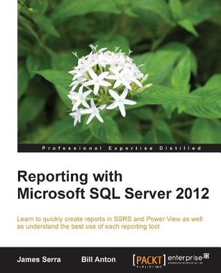 Reporting with Microsoft SQL Server 2012 James Serra