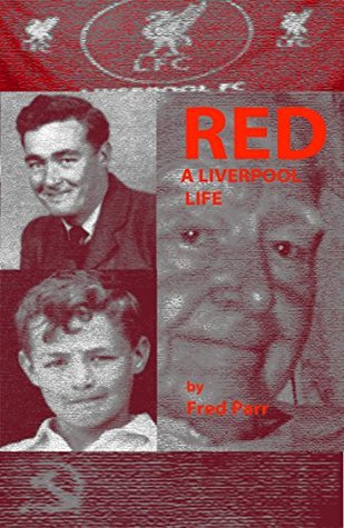 RED: A Liverpool Life  by  Fred Parr