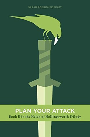 Plan Your Attack (The Helen of Hollingsworth Trilogy Book 2)  by  Sarah Rodriguez Pratt