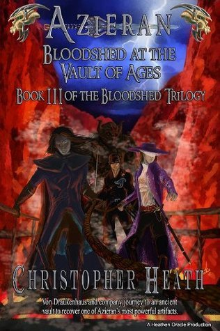 Azieran: Bloodshed at the Vault of Ages (The Bloodshed Trilogy Book 3) Christopher Heath