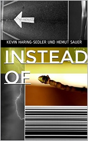 Instead of  by  Kevin Haring-Sedler