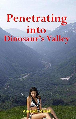 Penetrating into Dinosaurs Valley (Dinosaur Erotica)  by  Amanda Zislak