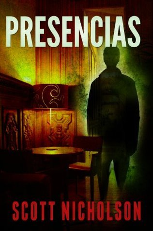 Presencias: Un thriller sobrenatural  by  Scott Nicholson