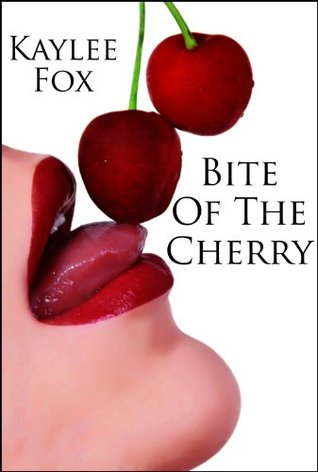 Bite Of The Cherry  by  Kaylee Fox