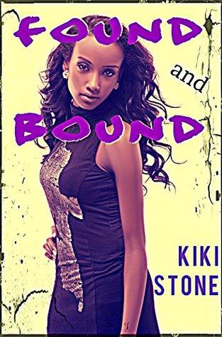 Found and Bound  by  Kiki Stone