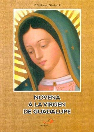NOVENA A LA VIRGEN DE GUADALUPE  by  Guillermo Gándara