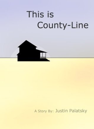 This is County-Line  by  Justin Palatsky