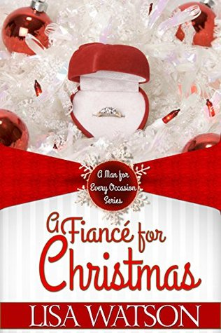 A Fiancé for Christmas (A Man For Every Occasion #1) Lisa Y. Watson