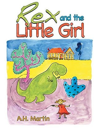 Rex and the Little Girl  by  A.H.  Martin