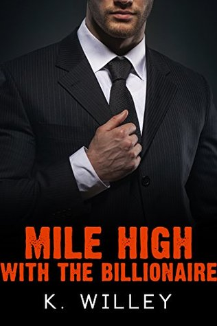 Mile High with the Billionaire K. Willey