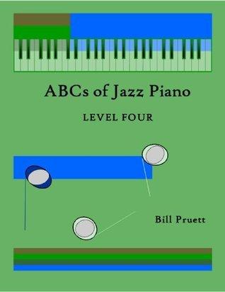 ABCs of Jazz Piano: Level Four  by  Bill Pruett