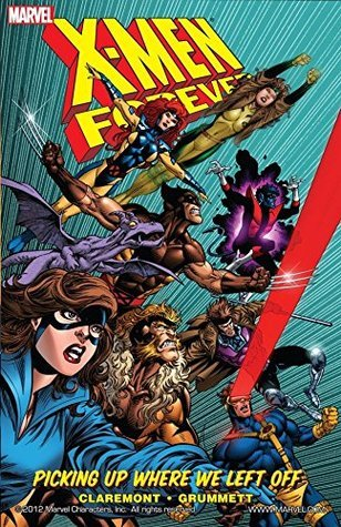 X-Men: Forever Vol. 1: Picking Up Where We Left Off Chris Claremont