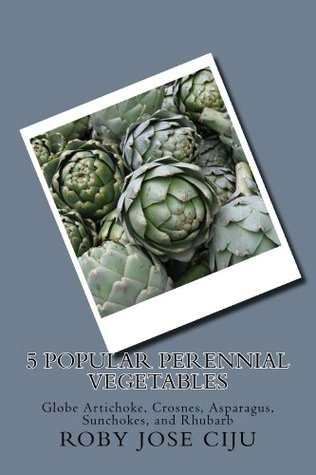 5 Popular Perennial Vegetables  by  Roby Jose Ciju