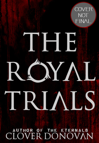 The Royal Trials (The Royal Trials, #1)  by  Clover Donovan.