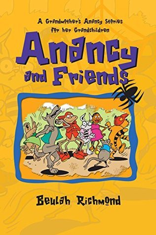 Anancy And Friends  by  Beulah Richmond