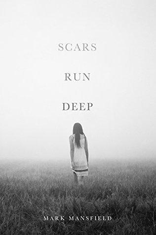 Scars Run Deep  by  Mark  Mansfield