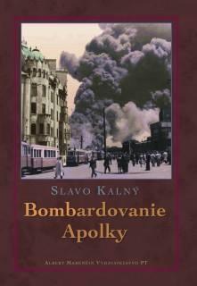Bombardovanie Apolky  by  Slavo Kalný