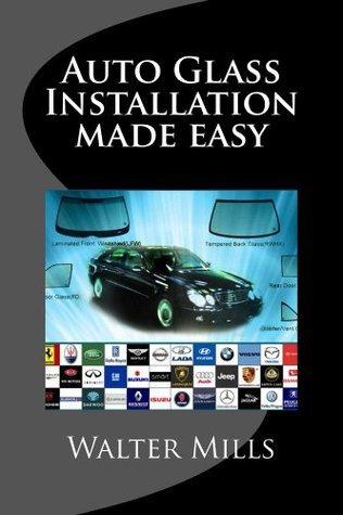 Auto Glass Installation made easy Walter Mills