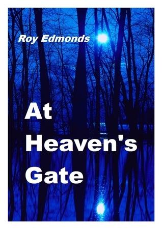 At Heavens Gate Roy Edmonds