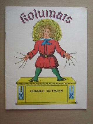 Kolumats  by  Heinrich Hoffmann