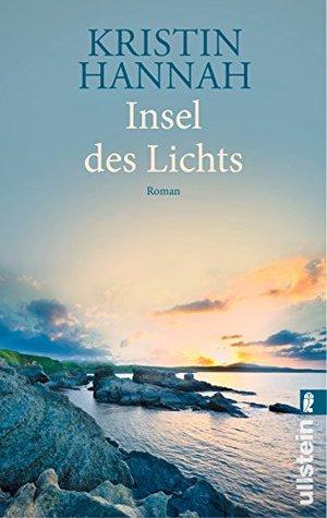 Insel des Lichts: Roman Kristin Hannah