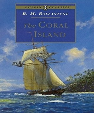 The Coral Island: R.M. Ballantyne