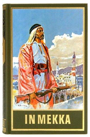 In Mekka: Fortführung von Karl Mays Reiseerzählung Am Jenseits, Band 50 der Gesammelten Werke Franz Kandolf