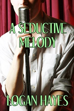 A Seductive Melody  by  Logan Hayes