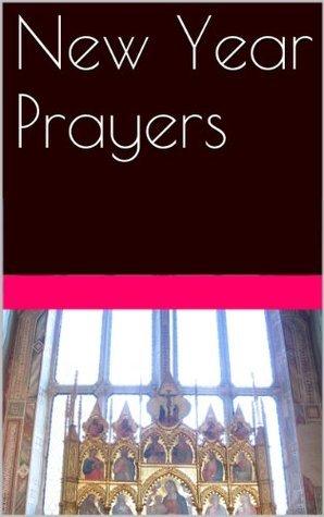 NEW YEAR PRAYERS  by  Margo Snyder