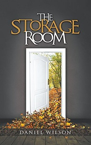 The Storage Room  by  Daniel Wilson