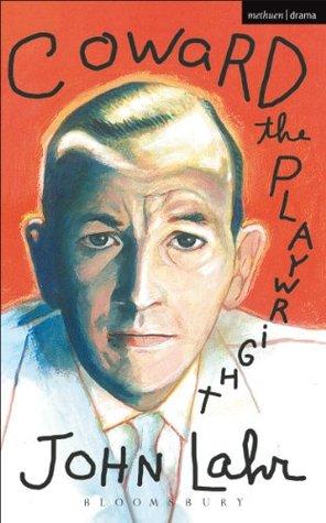 Coward The Playwright John Lahr