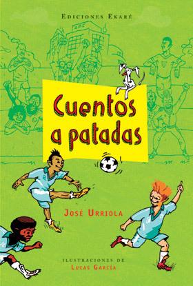 Cuentos a patadas  by  José Urriola