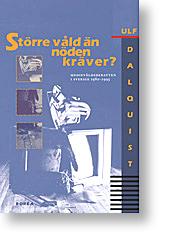 Större våld än nöden kräver?: medievåldsdebatten i Sverige 1980-1995  by  Ulf Dalquist