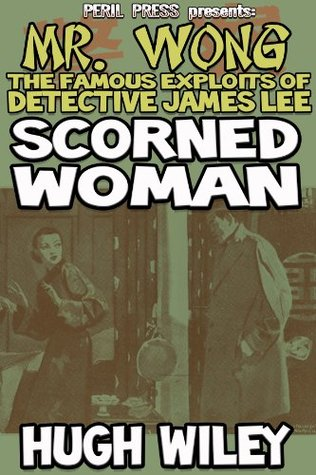 Scorned Woman [Illustrated] (Detective James Lee Wong Book 9) Hugh Wiley