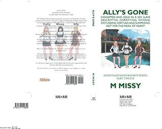ALLYS GONE (A sissy maid missy bad boy series Book 12)  by  M Missy