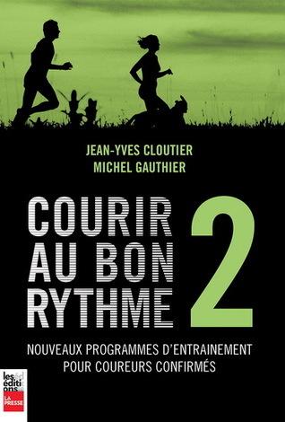 Courir au bon rythme T.02  by  Jean-Yves Cloutier