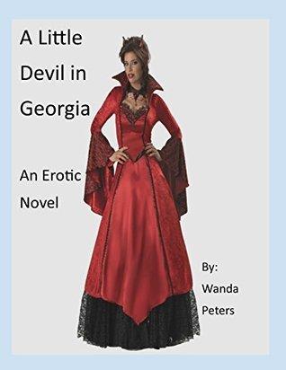 A Little Devil in Georgia: An Erotic Novel Wanda Peters