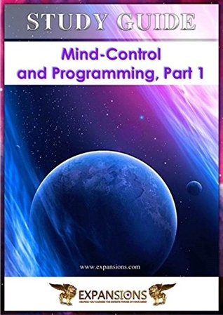 Mind-Control and Programming Part 1: Study Guide to Accompany DVD Seminar  by  Stewart A. Swerdlow