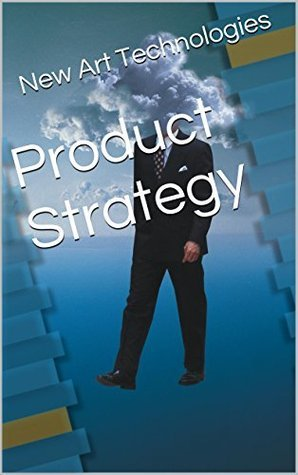 Product Strategy New Art Technologies